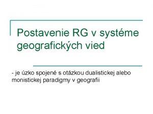 Postavenie RG v systme geografickch vied je zko