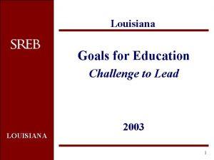 Louisiana Goals for Education Challenge to Lead LOUISIANA