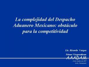 La complejidad del Despacho Aduanero Mexicano obstculo para