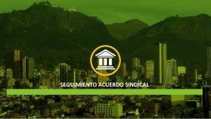 SEGUIMIENTO ACUERDO SINDICAL Acuerdo Laboral PORCENTAJE DE AVANCE