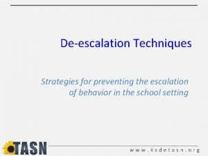 Deescalation Techniques Strategies for preventing the escalation of