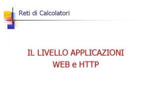 10110 Reti di Calcolatori 01100 01011 IL LIVELLO
