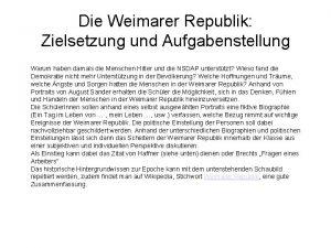 Die Weimarer Republik Zielsetzung und Aufgabenstellung Warum haben