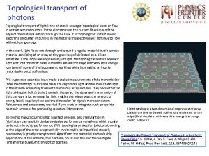 Topological transport of photons Topological transport of light
