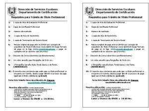 Direccin de Servicios Escolares Departamento de Certificacin Requisitos