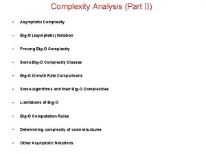 Complexity Analysis Part II Asymptotic Complexity BigO asymptotic