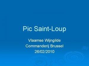 Pic SaintLoup Vlaamse Wijngilde Commanderij Brussel 26022010 Situering