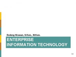 Dedeng Hirawan S Kom M Kom ENTERPRISE INFORMATION