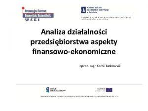Analiza dziaalnoci przedsibiorstwa aspekty finansowoekonomiczne oprac mgr Karol