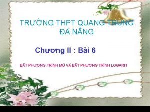 TRNG THPT QUANG TRUNG A N NG Chng
