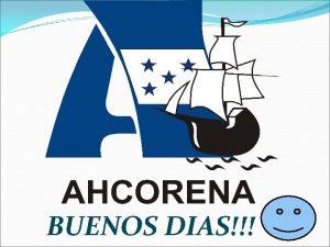 BUENOS DIAS CONSTITUCION DE AHCORENA La Asociacin Hondurea
