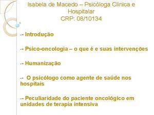 Isabela de Macedo Psicloga Clinica e Hospitalar CRP