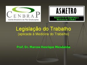 Legislao do Trabalho aplicada Medicina do Trabalho Prof