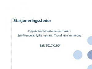 Stasjoneringssteder Kjp av landbaserte pasientreiser i SrTrndelag fylke