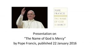 Presentation on The Name of God is Mercy