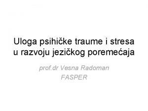 Uloga psihike traume i stresa u razvoju jezikog