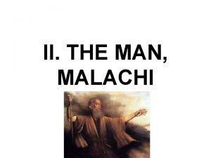 II THE MAN MALACHI II THE MAN MALACHI