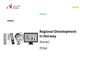Regional Development in Norway Name Title Scenario Scenario