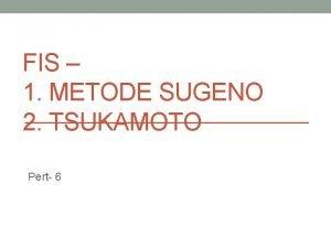 FIS 1 METODE SUGENO 2 TSUKAMOTO Pert 6