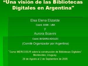 Una visin de las Bibliotecas Digitales en Argentina
