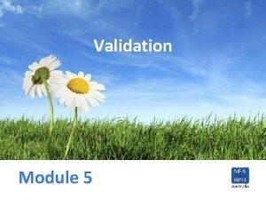 Validation Module 5 Welcome back Agenda Last weeks