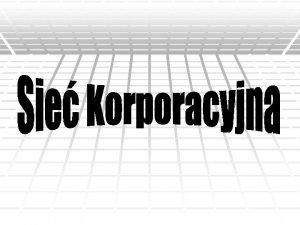 Sie korporacyjna enterprise network sie komputerowa w duych