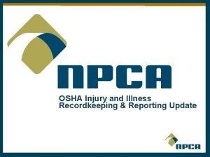 OSHA Injury and Illness Recordkeeping Reporting Update Introduction