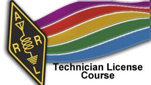 Technician License Course Technician License Course Chapter 3