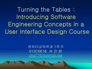 Turning the Tables Introducing Software Engineering Concepts in