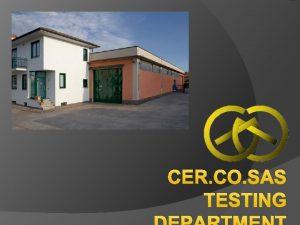 CER CO SAS TESTING Who we are Cer