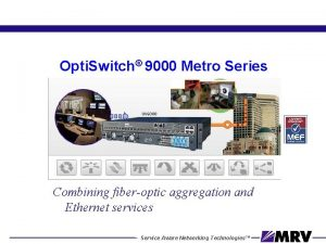 Connectivity Unlimited Opti Switch 9000 Metro Series Combining