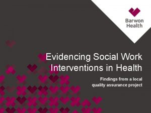 Evidencing Social Work Interventions in Health Findings from