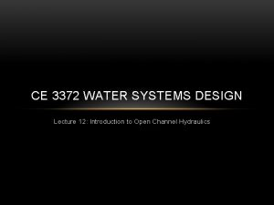 CE 3372 WATER SYSTEMS DESIGN Lecture 12 Introduction