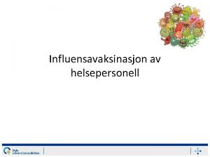 Influensavaksinasjon av helsepersonell 2 Influensa Litteraturliste Vaksinasjon FAQ