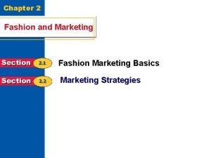 Chapter 2 Fashion and Marketing Fashion Marketing Basics