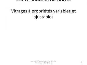 LES VITRAGES OPACIFIANTS Vitrages proprits variables et ajustables