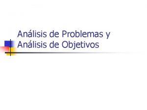 Anlisis de Problemas y Anlisis de Objetivos Arbol
