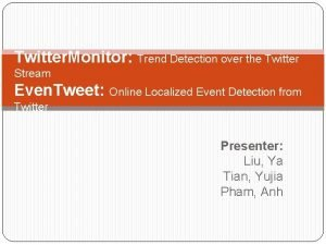 Twitter Monitor Trend Detection over the Twitter Stream