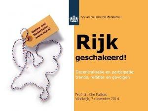 Rijk geschakeerd Decentralisatie en participatie trends relaties en