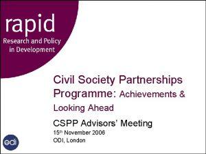 Civil Society Partnerships Programme Achievements Looking Ahead CSPP