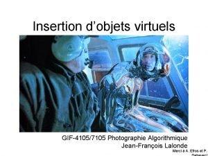 Insertion dobjets virtuels GIF41057105 Photographie Algorithmique JeanFranois Lalonde