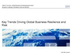 Patrick Corcoran Global Business Development Executive Business Continuity