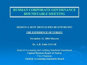 RUSSIAN CORPORATE GOVERNANCE ROUNDTABLE MEETING SESSION 4 HOW