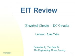 EIT Review Electrical Circuits DC Circuits Lecturer Russ