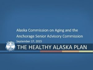 Alaska Commission on Aging and the Anchorage Senior