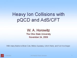 Heavy Ion Collisions with p QCD and Ad