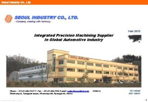 Seoul Industry Co Ltd Integrated Precision Machining Supplier
