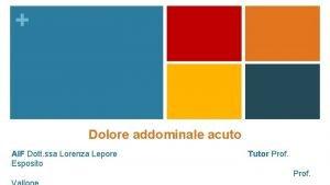 Dolore addominale acuto AIF Dott ssa Lorenza Lepore