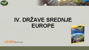 IV DRAVE SREDNJE EUROPE Drave srednje Europe Alpske