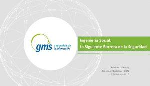Ttulo presentacin CONFERENCIA GMS 2017 Ingeniera Social La
